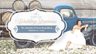 Attend The Homestead Wedding Showcase at Prairie Berry Winery on Saturday, February 24 from 1-4 p.m.
